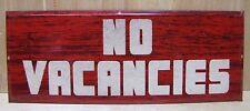 Orig Old NO VACANCIES Sign tin faux wood grain hetrolite style Motel Hotel B&B