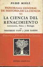 La ciencia del Renacimiento. Astronomía, Física y Biología. Desiderio Papp y Jos