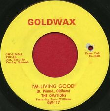 """THE OVATIONS """"I'm Living Good/Recipe For Love"""" Goldwax 117 EX Soul"""