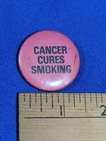 RARE Pinback Button CANCER CURES SMOKING Bates Indiana Cigarettes 60s VTG Old