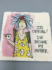 """It's official, I've become my mother."" Tumbled Coaster by CounterArt"