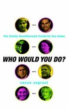 Who Would You Do: The Totally Unauthorized Celebrity Sex Game Segrest, Susan Ha