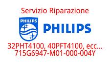Servizio riparazione Philips 715G6947-M01-000-004Y 32PFT4100 22PFT4000 40PFT4100