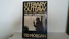 LITERARY OUTLAW William S. Burroughs Ted Morgan bio. 1st edition 1988 Hardcover