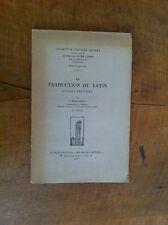 MAROUZEAU J. - La traduction du latin. (Conseils pratiques). - 1937 -