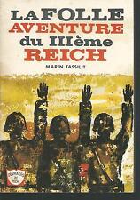 La folle aventure du IIIème Reich.Marin TASSILIT.Poche S010