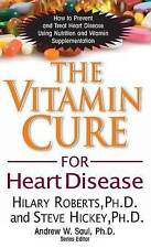 The Vitamin Cure for Heart Disease: How to Prevent and Treat Heart Disease Using