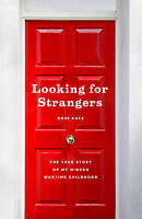 (Good)-Looking for Strangers: The True Story of My Hidden Wartime Childhood (Har