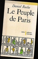 Le Peuple de Paris- Essai sur la culture populaire au XVIIIe siècle - D.Roche