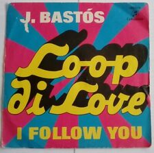 """J. Bastos - Loop di Love / Te Seguire 7"""" single Columbia MO 1074"""