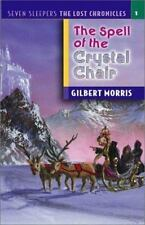The Spell of the Crystal Chair: By Morris, Gilbert L