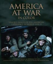 America at War in Color WWII  Wood, Adrian, Binns, Stewart,  Great Color photos