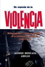 Violencia Política en Colombia: Un Aspecto de la Violencia : Actores de la...