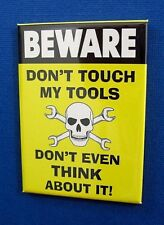 DON'T TOUCH TOOLS -2-1/2 x 3-1/2 Mini Metal Tin Sign Refrigerator Toolbox Magnet