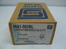 "NEW SPEARS 5591-002BL GLOBE PATTERN NEEDLE VALVE FIPT 1/4"" PVC LXT"