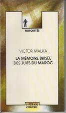 MALKA Victor / La mémoire brisée des Juifs du Maroc. Editions entente 1978.