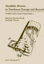 Neolithic Houses in Northwest Europe and Beyond (Oxbow Monographs)-ExLibrary