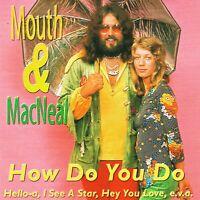 (CD) Mouth & MacNeal - How Do You Do - Hello-A, You-Kou-La-Le-Lou-Pie, u.a.