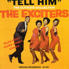 THE EXCITERS - Tell Him - The Ultimate Collection! CD
