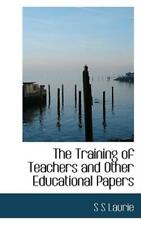 The Training Of Teachers And Other Educational Papers