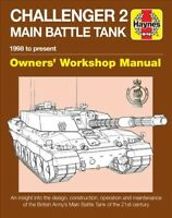 Haynes Challenger 2 Main Battle Tank Owners' Workshop Manual : 1998 to Presen...