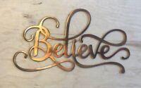 Believe Sign Rustic Copper Patina  Metal Wall Art