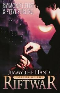 Jimmy the Hand (Legends of the Riftwar) by Stirling, Steve Hardback Book The