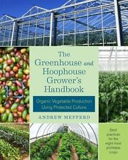The Greenhouse and Hoophouse Grower's Handbook: Organic Vegetable Production