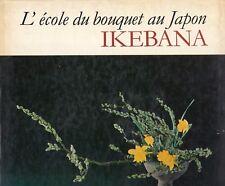 IKEBANA L'école du bouquet au Japon - HOUN OHARA -  Blibliothéque des Arts 1971