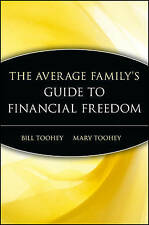 NEW The Average Family's Guide to Financial Freedom by Bill Toohey