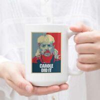 Carole Did It (Coffee Mug White) Funny Joe Exotic Quote Mug Coffee Cup Tea Cup
