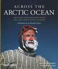 Across the Arctic Ocean: Original Photographs from the Last Great Polar Journey,