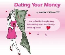 Dating Your Money: How to Build a Long-Lasting Relationship with Your-ExLibrary