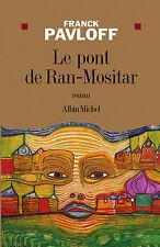 Le pont de Ran-Mositar.Franck PAVLOFF.Albin Michel P006