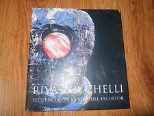 RIVA-ZUCCHELLI  Secuencias De La Vida Del Escultor (signed)  1995  HC/DJ