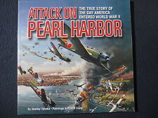 Attack on Pearl Harbor; The True Story of the Day America Entered World War II