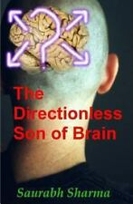 The Directionless Son of Brain by Saurabh Sharma (2011, Paperback)