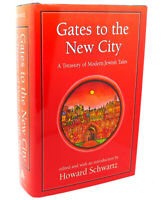 Howard Schwartz GATES TO THE NEW CITY :   A Treasury of Modern Jewish Tales 1st
