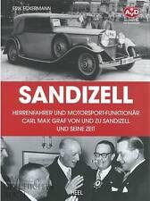 Eckermann: Herrenfahrer und Motorsport-Funktionär Graf v.u.z. Sandizell Bildband