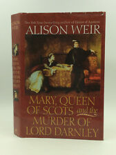 MARY, QUEEN OF SCOTS AND THE MURDER OF LORD DARNLEY by Alison Weir - 2003