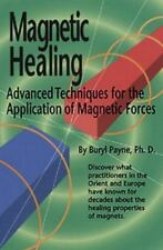 Magnetic Healing: Advanced Techniques for the Application of  Magnetic Forces  P