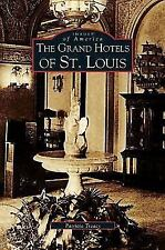 Grand Hotels of St. Louis (Hardback or Cased Book)
