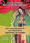 Conozca A Nuestra Senora de Guadalupe: Una Nueva Interpretacion de la Historia,