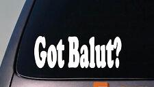 """Got Balut Philippines 6"""" Sticker JDM Vinyl Decal philippine  *D639*"""