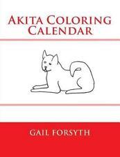 Akita Coloring Calendar by Gail Forsyth (2014, Paperback)