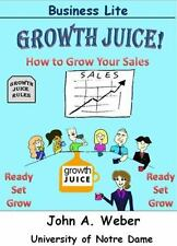 Growth Juice - How to Grow Your Sales (Color Edition) : How to Grow Your...