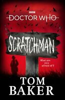 Doctor Who: Scratchman by Tom Baker 9781785943904 | Brand New | Free UK Shipping