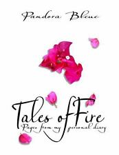 Tales of Fire : Pages from My Personal Diary by Pandora Bleue (2012, Paperback)