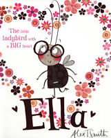 Ella: the little ladybird with a big heart by Alex T. Smith (Paperback /