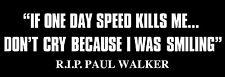 Paul Walker R.I.P fast and furious 7 import Sticker Decal JDM Honda evo sti vw